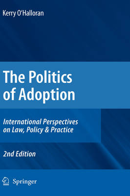 The Politics of Adoption: International Perspectives on Law, Policy & Practice