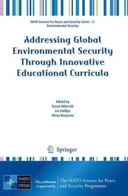 Addressing Global Environmental Security Through Innovative Educational Curricula