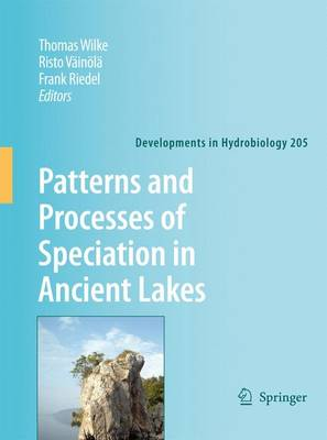 Patterns and Processes of Speciation in Ancient Lakes: Proceedings of the Fourth Symposium on Speciation in Ancient Lakes, Berlin, Germany, September 4-8, 2006