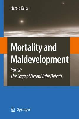 Mortality and Maldevelopment: Part II: The Saga of Neural Tube Defects