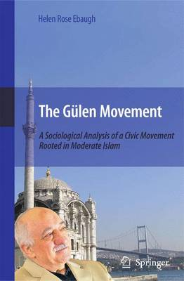 The Gulen Movement: A Sociological Analysis of a Civic Movement Rooted in Moderate Islam