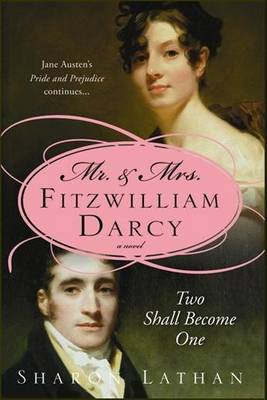 Mr and Mrs Fitzwilliam Darcy: Two Shall Become One