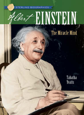 Sterling Biographies (R): Albert Einstein: The Miracle Mind