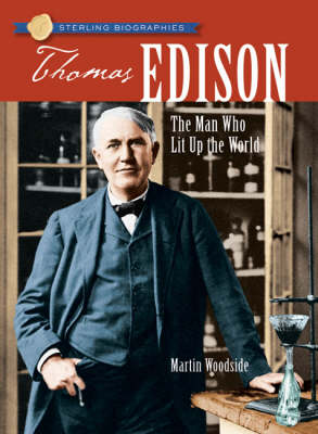 Sterling Biographies (R): Thomas Edison: The Man Who Lit Up the World