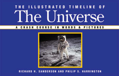 The Illustrated Timeline of the Universe: A Crash Course in Words and Pictures