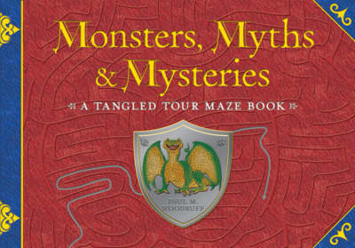 Monsters, Myths and Mysteries: A Tangled Tour Maze Book
