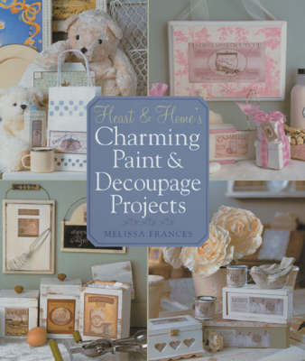 Heart & Home's Charming Paint & Decoupage Projects