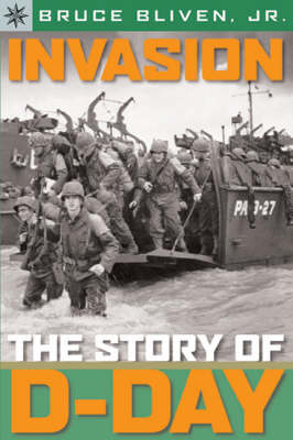 Sterling Point Books (R): Invasion: The Story of D-Day