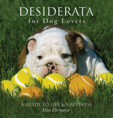 Desiderata for Dog Lovers
