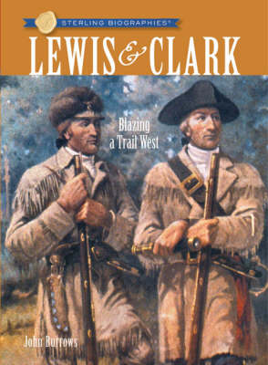 Lewis and Clark: Blazing a Trail West