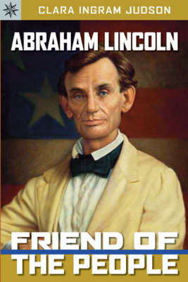 Abraham Lincoln: Friend of the People