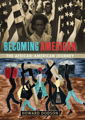 Becoming American: The African American Journey