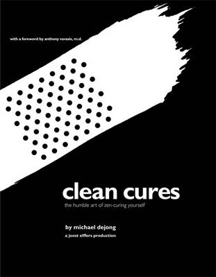 Clean Cures: The Humble Art of Zen-curing Yourself
