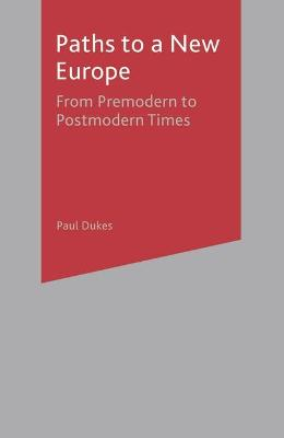 Paths to a New Europe: From Premodern to Postmodern Times
