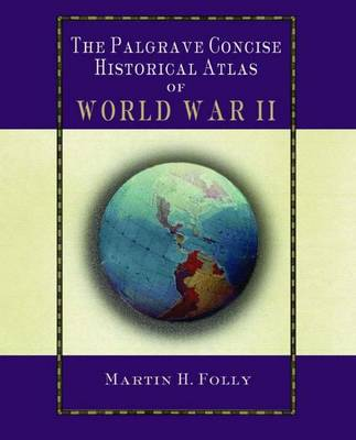 The Palgrave Concise Atlas of World War II
