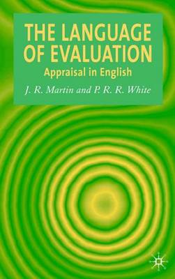 The Language of Evaluation: Appraisal in English