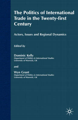 The Politics of International Trade in the 21st Century: Actors, Issues and Regional Dynamics
