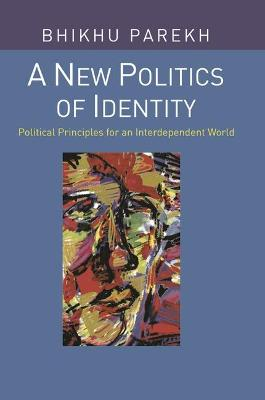 A New Politics of Identity: Political Principles for an Interdependent World