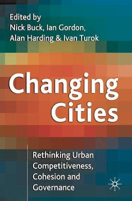 Changing Cities: Rethinking Urban Competitiveness, Cohesion and Governance