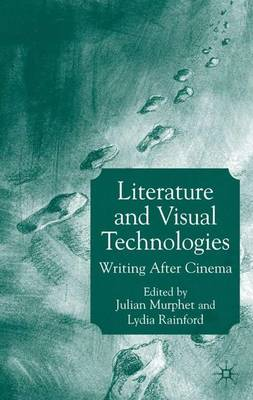 Literature and Visual Technologies: Writing After Cinema