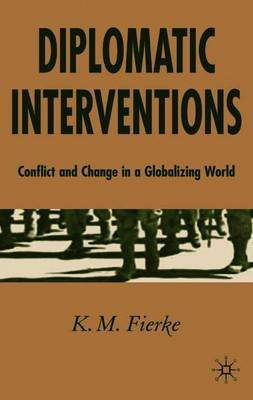Diplomatic Interventions: Conflict and Change in a Globalizing World