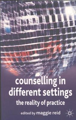 Counselling in Different Settings: The Reality of Practice