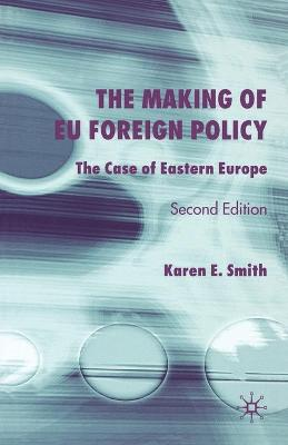 The Making of EU Foreign Policy: The Case of Eastern Europe