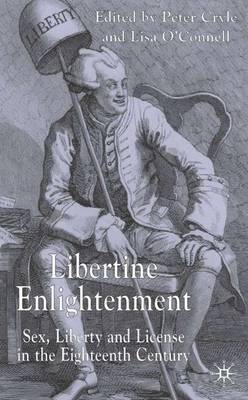 Libertine Enlightenment: Sex Liberty and Licence in the Eighteenth Century