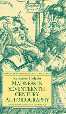Madness in Seventeenth-Century Autobiography