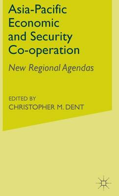Asia-Pacific Economic and Security Cooperation: New Regional Agendas
