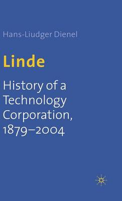 Linde: History of a Technology Corporation, 1879-2004