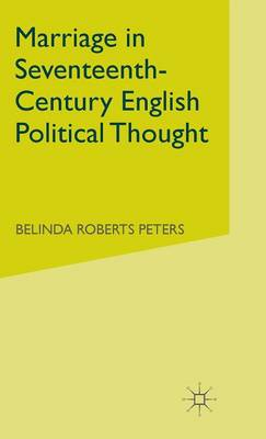 Marriage in Seventeenth-Century English Political Thought