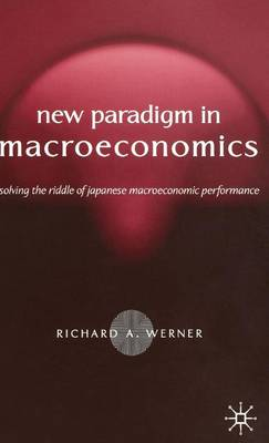 New Paradigm in Macroeconomics: Solving the Riddle of Japanese Macroeconomic Performance