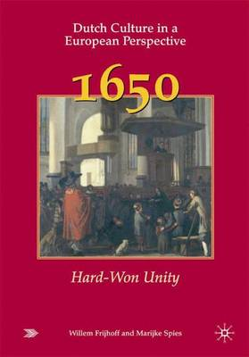 Dutch Culture in a European Perspective 1: 1650 - Hard-won Unity