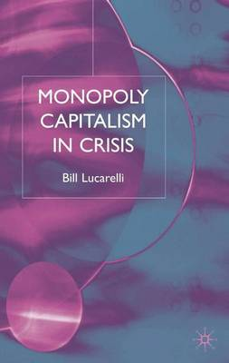 Monopoly Capitalism in Crisis