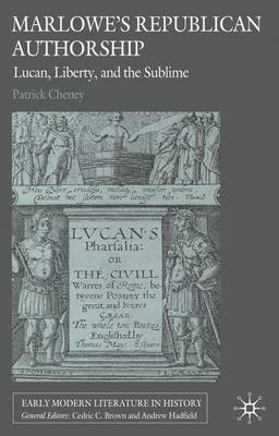Marlowe's Republican Authorship: Lucan, Liberty, and the Sublime