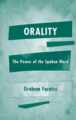 Orality: The Power of the Spoken Word