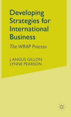 Developing Strategies for International Business: The WRAP Process