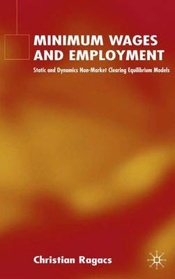 Minimum Wages and Employment: Static and Dynamic Non-Market-Clearing Equilibrium Models