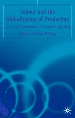 Labor and the Globalization of Production: Causes and Consequences of Industrial Upgrading: 2004