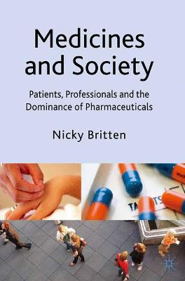 Medicines and Society: Patients, Professionals and the Dominance of Pharmaceuticals
