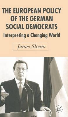 The European Policy of the German Social Democrats: Interpreting a Changing World