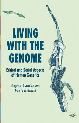 Living With The Genome: Ethical and Social Aspects of Human Genetics