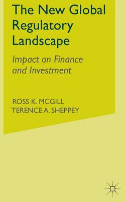 The New Global Regulatory Landscape: Impact on Finance and Investment