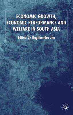 Economic Growth, Economic Performance and Welfare in South Asia