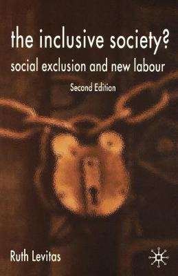 The Inclusive Society?: Social Exclusion and New Labour
