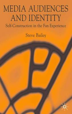 Media Audiences and Identity: Self-Construction in the Fan Experience