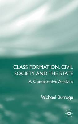 Class Formation, Civil Society and the State: A Comparative Analysis of Russia, France, UK and the US