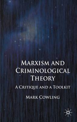 Marxism and Criminological Theory: A Critique and a Toolkit