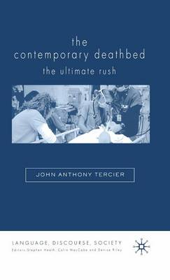 The Contemporary Deathbed: The Ultimate Rush